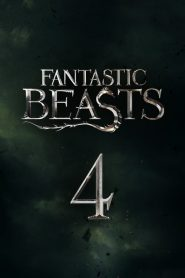 Les animaux fantastiques 4 streaming vf